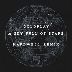 Listen to A Sky Full of Stars (Hardwell Remix) song with lyrics from Coldplay
