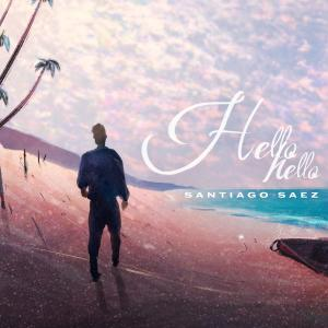 Album Hello Hello from Santiago Saez