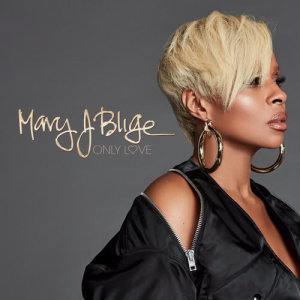 Album Only Love from Mary J. Blige