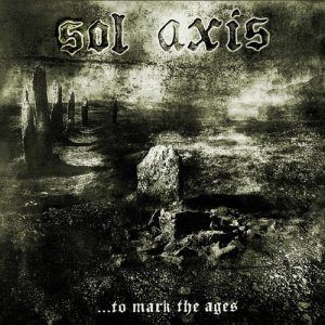 Album ...To Mark the Ages from Sol Axis
