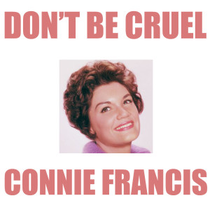 Connie Francis的專輯Don't Be Cruel