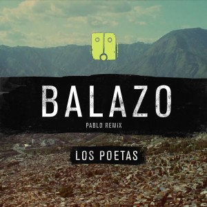 Album Balazo (Pablo Remix) from Los Poetas