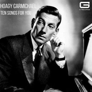 Hoagy Carmichael的專輯Ten songs for you