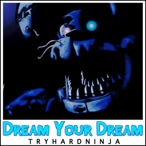 Album Dream Your Dream from TryHardNinja