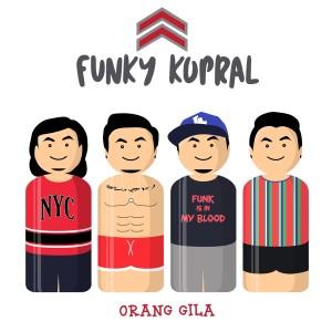 Orang Gila dari Funky Kopral