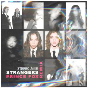 Album Strangers (Prince Fox Remix) (Explicit) from Stereo Jane
