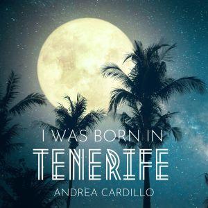 Album I was born in Tenerife from Andrea Cardillo
