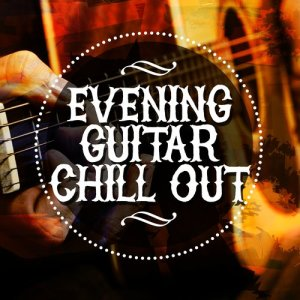 Album Evening Guitar Chill Out from Guitar Instrumentals