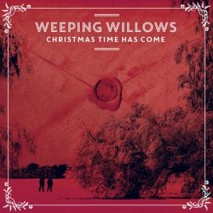 Album Christmas Time Has Come from Weeping Willows