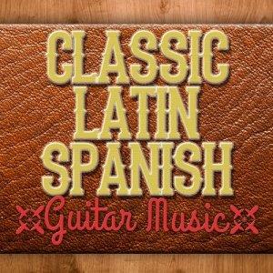 Album Classic Latin Spanish Guitar Music from Guitarra Clásica Española, Spanish Classic Guitar