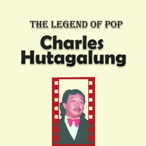 The Legend of Pop : Charles Hutagalung dari Charles Hutagalung