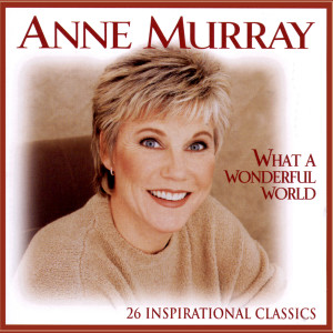 What A Wonderful World 1999 Anne Murray