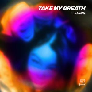 Album Take My Breath from Le Dib