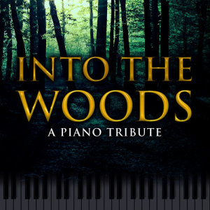 Hollywood Movie Theme Orchestra的專輯Into the Woods: Piano Version