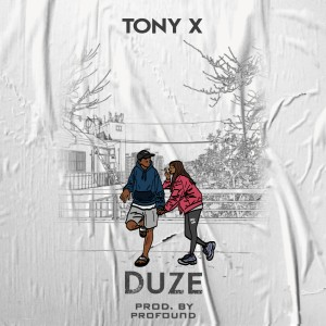 Listen to Duze song with lyrics from Tony X