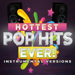 Album Hottest Pop Hits Ever! Instrumental Versions from DJ Hot Picks