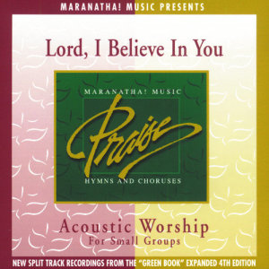 Maranatha! Acoustic的專輯Acoustic Worship: Lord, I Believe In You