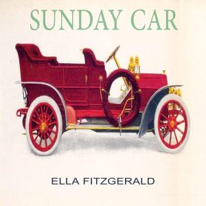 Ella Fitzgerald的專輯Sunday Car