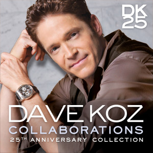 Dave Koz的專輯Collaborations: 25th Anniversary Collection