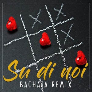 Album Su di noi (Bachata Remix) from Il Laboratorio del Ritmo