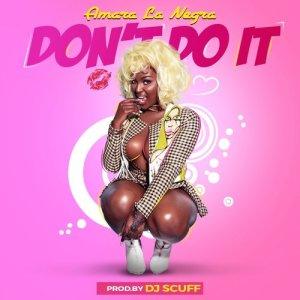 Listen to Don't Do It song with lyrics from Amara La Negra