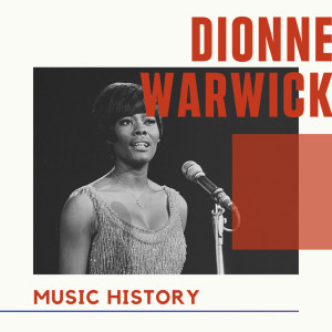 Dionne Warwick的專輯Dionne Warwick - Music History