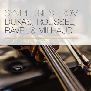 Album Symphonies from Dukas, Roussel, Ravel & Milhaud from Israel Philharmonic Orchestra