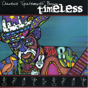 """Album Timeless from Clarence """"Gatemouth"""" Brown"""
