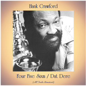 Album Four Five Sixm / Dat Dere from Hank Crawford