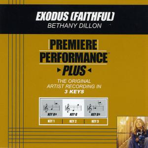 Premiere Performance Plus: Exodus (Faithful) 2004 Bethany Dillon