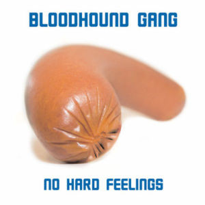 Album No Hard Feelings from Bloodhound Gang