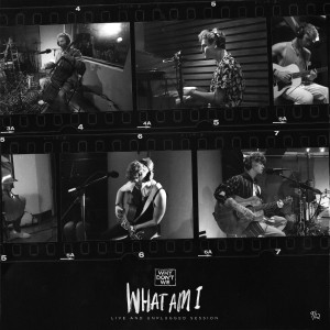 Why Don't We的專輯What Am I (Live and Unplugged Session)