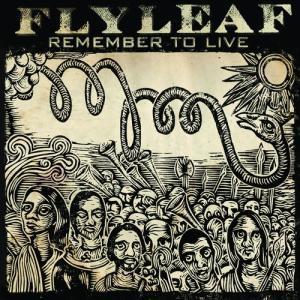 Remember To Live 2010 Flyleaf