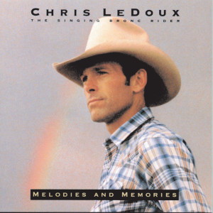Melodies And Memories 1984 Chris Ledoux