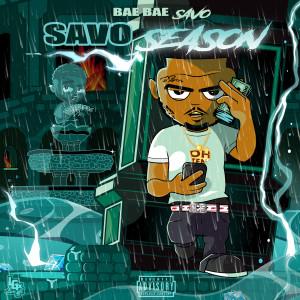 Album Savo Season (Explicit) from Bae Bae Savo