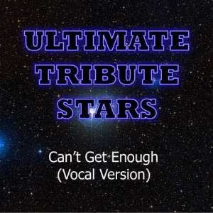 Ultimate Tribute Stars的專輯J. Cole feat. Trey Songz - Can't Get Enough (Vocal Version)