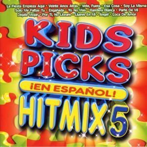 Kids Picks - Hit Mix 5 Espanol 2006 The Kids Picks Singers