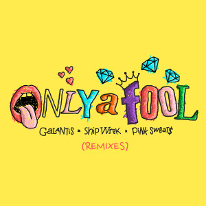 Album Only A Fool (with Pink Sweat$) [Remixes] from Galantis