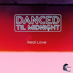 Listen to Real Love (Kaytronik's Hornzy Dub) song with lyrics from Danced Til Midnight