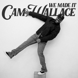 Cam Wallace的專輯We Made It