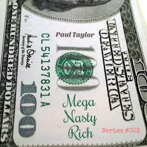 Album Mega Nasty Rich (Series #003) from Paul Taylor