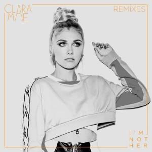 Clara Mae的專輯I'm Not Her (Remixes)