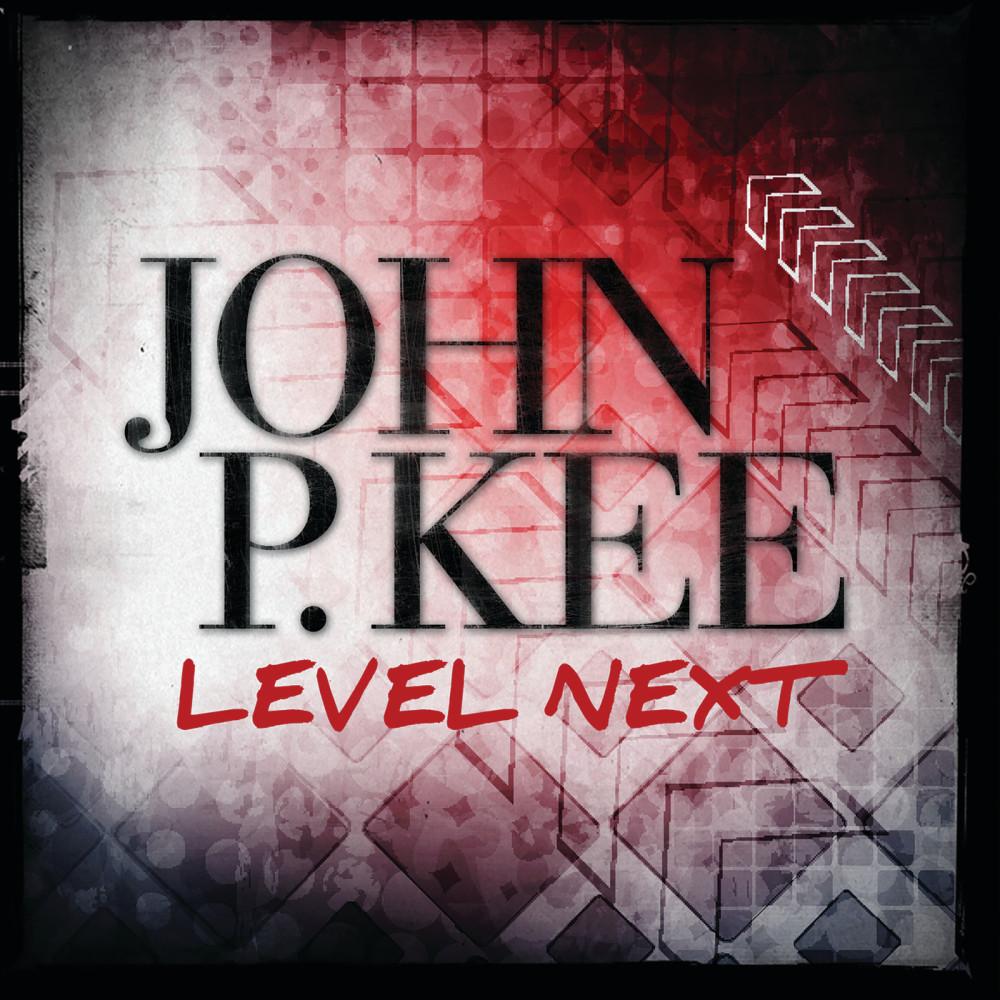 Level Next 2015 John P. Kee
