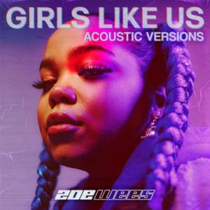 Girls Like Us (Acoustic Versions) dari Zoë Wees