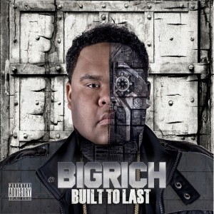 Album Built To Last from Big Rich