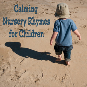 Lullaby Experts的專輯Calming Nursery Rhymes for Children