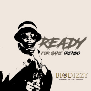 Listen to Ready for Game (Remix) song with lyrics from Biodizzy