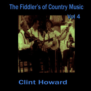 Album The Fiddler's of Country Music, Vol. 4 from Clint Howard