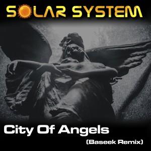 Solar System的專輯City of Angels (Baseek Remix)