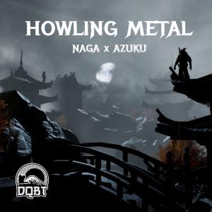 Howling Metal dari Naga